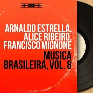 Arnaldo Estrella, Alice Ribeiro, Francisco Mignone 歌手頭像