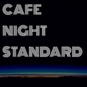 CAFE NIGHT STANDARD 歌手頭像