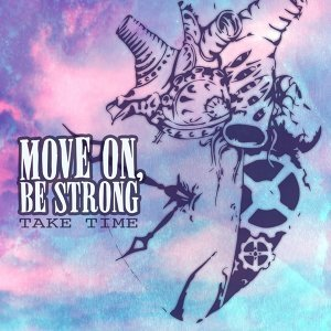 Move On, Be Strong