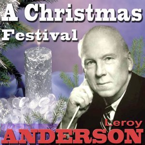 "Leroy Anderson and His ""Pops"" Concert Orchestra, Leroy Anderson and His Orchestra 歌手頭像"
