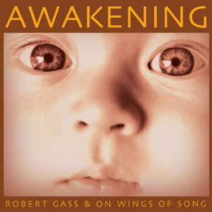 Robert Gass & On Wings Of Song 歌手頭像