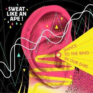 Sweat Like An Ape!