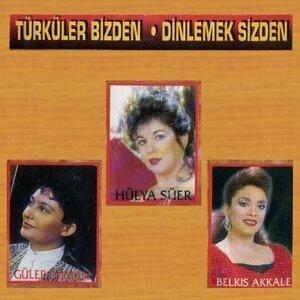 Hülya Süer, Güler Duman, Belkis Akkale 歌手頭像