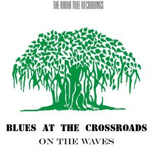 Blues At The Crossroads 歌手頭像