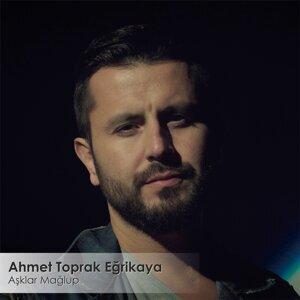 Ahmet Toprak Eğrikaya 歌手頭像