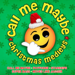 Call Me Maybe Christmas Medleys 歌手頭像