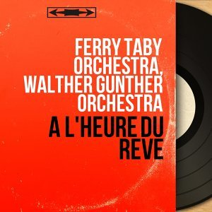 Ferry Taby Orchestra, Walther Günther Orchestra 歌手頭像