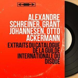 Alexandre Schreiner, Grant Johannesen, Otto Ackermann 歌手頭像