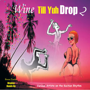 Wine Till Yuh Drop 2 歌手頭像