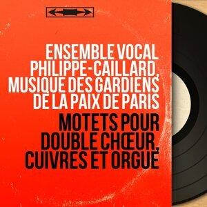Ensemble vocal Philippe-Caillard, Musique des gardiens de la paix de Paris 歌手頭像