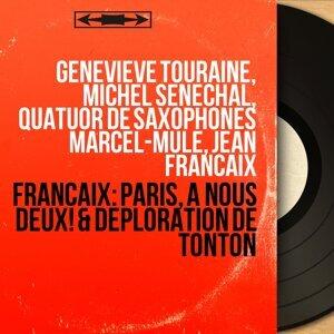 Geneviève Touraine, Michel Sénéchal, Quatuor de saxophones Marcel-Mule, Jean Françaix 歌手頭像