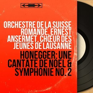 Orchestre de la Suisse romande, Ernest Ansermet, Chœur des jeunes de Lausanne 歌手頭像