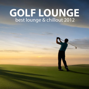 Golf Lounge - Best Lounge & Chillout 2012 歌手頭像