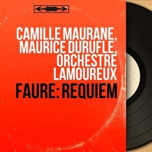 Camille Maurane, Maurice Duruflé, Orchestre Lamoureux 歌手頭像