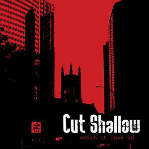 Cut Shallow