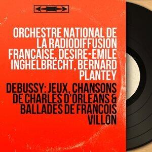 Orchestre national de la Radiodiffusion française, Désiré-Émile Inghelbrecht, Bernard Plantey 歌手頭像