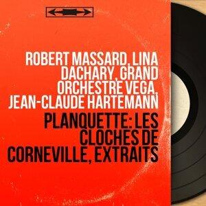 Robert Massard, Lina Dachary, Grand Orchestre Véga, Jean-Claude Hartemann 歌手頭像