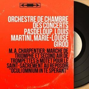 Orchestre de chambre des Concerts Pasdeloup, Louis Martini, Marie-Louise Girod 歌手頭像