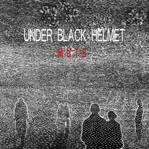 Under Black Helmet 歌手頭像