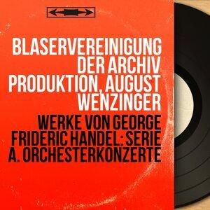 Bläservereinigung der Archiv Produktion, August Wenzinger 歌手頭像