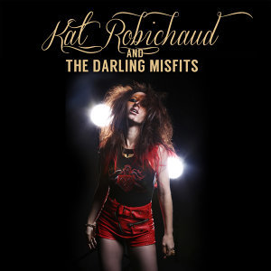 Kat Robichaud And The Darling Misfits 歌手頭像