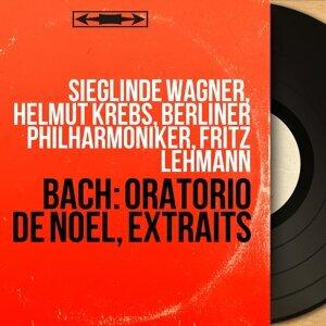 Sieglinde Wagner, Helmut Krebs, Berliner Philharmoniker, Fritz Lehmann 歌手頭像
