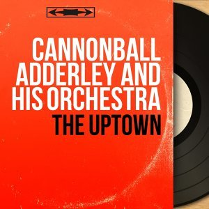 Cannonball Adderley And His Orchestra