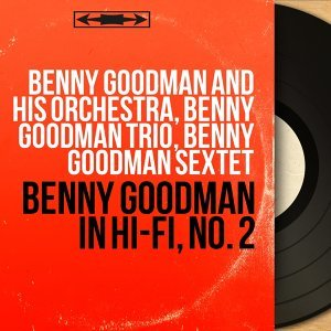 Benny Goodman and His Orchestra, Benny Goodman Trio, Benny Goodman Sextet 歌手頭像
