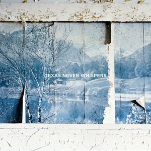 Texas Never Whispers 歌手頭像