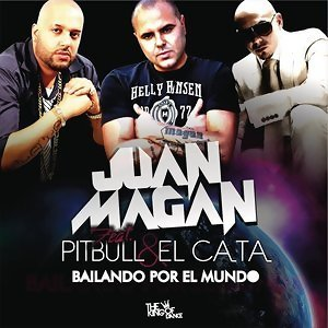 Juan Magan Feat. Pitbull Y El Cata