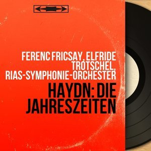 Ferenc Fricsay, Elfride Trötschel, RIAS-Symphonie-Orchester 歌手頭像