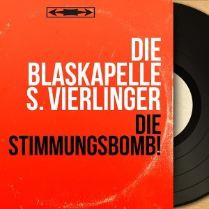 Die Blaskapelle S. Vierlinger 歌手頭像
