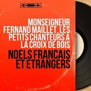 Monseigneur Fernand Maillet, Les Petits Chanteurs à La Croix De Bois 歌手頭像