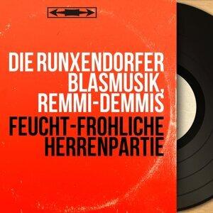 Die Runxendorfer Blasmusik, Remmi-Demmis 歌手頭像