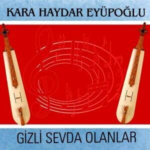 Kara Haydar Eyüpoğlu 歌手頭像