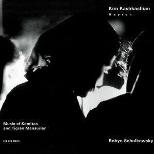 Kim Kashkashian & Robyn Schulkowsky & Tigran Mansurian 歌手頭像