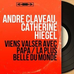 André Claveau, Catherine Hiegel 歌手頭像