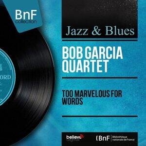 Bob Garcia Quartet 歌手頭像