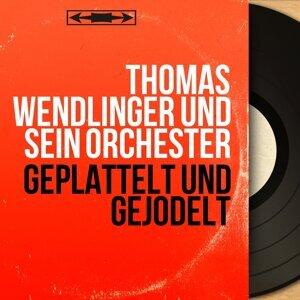 Thomas Wendlinger und sein Orchester 歌手頭像