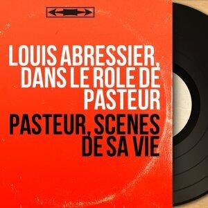 Louis Abressier, dans le rôle de Pasteur 歌手頭像
