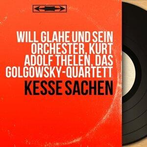 Will Glahé und sein Orchester, Kurt Adolf Thelen, Das Golgowsky-Quartett 歌手頭像