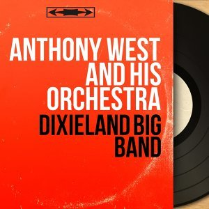 Anthony West and His Orchestra 歌手頭像