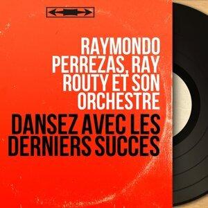 Raymondo Perrezas, Ray Routy et son orchestre 歌手頭像