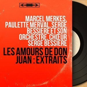 Marcel Merkès, Paulette Merval, Serge Bessière et son orchestre, Chœur Serge Bessière 歌手頭像