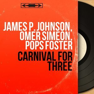 James P. Johnson, Omer Simeon, Pops Foster 歌手頭像