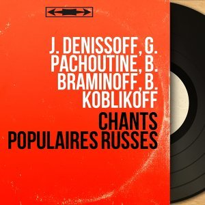 J. Denissoff, G. Pachoutine, B. Braminoff, B. Koblikoff 歌手頭像