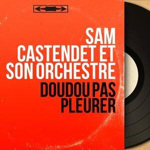 Sam Castendet et son orchestre 歌手頭像