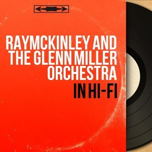 RayMcKinley and The Glenn Miller Orchestra 歌手頭像