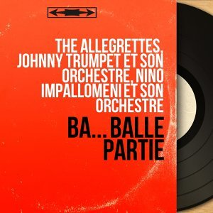 The Allegrettes, Johnny Trumpet et son orchestre, Nino Impallomeni et son orchestre 歌手頭像