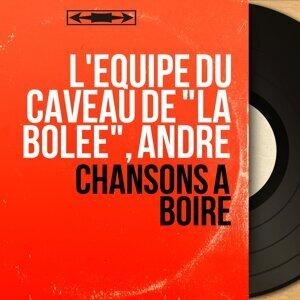 """L'équipe du caveau de """"La Bolée"""", André 歌手頭像"""